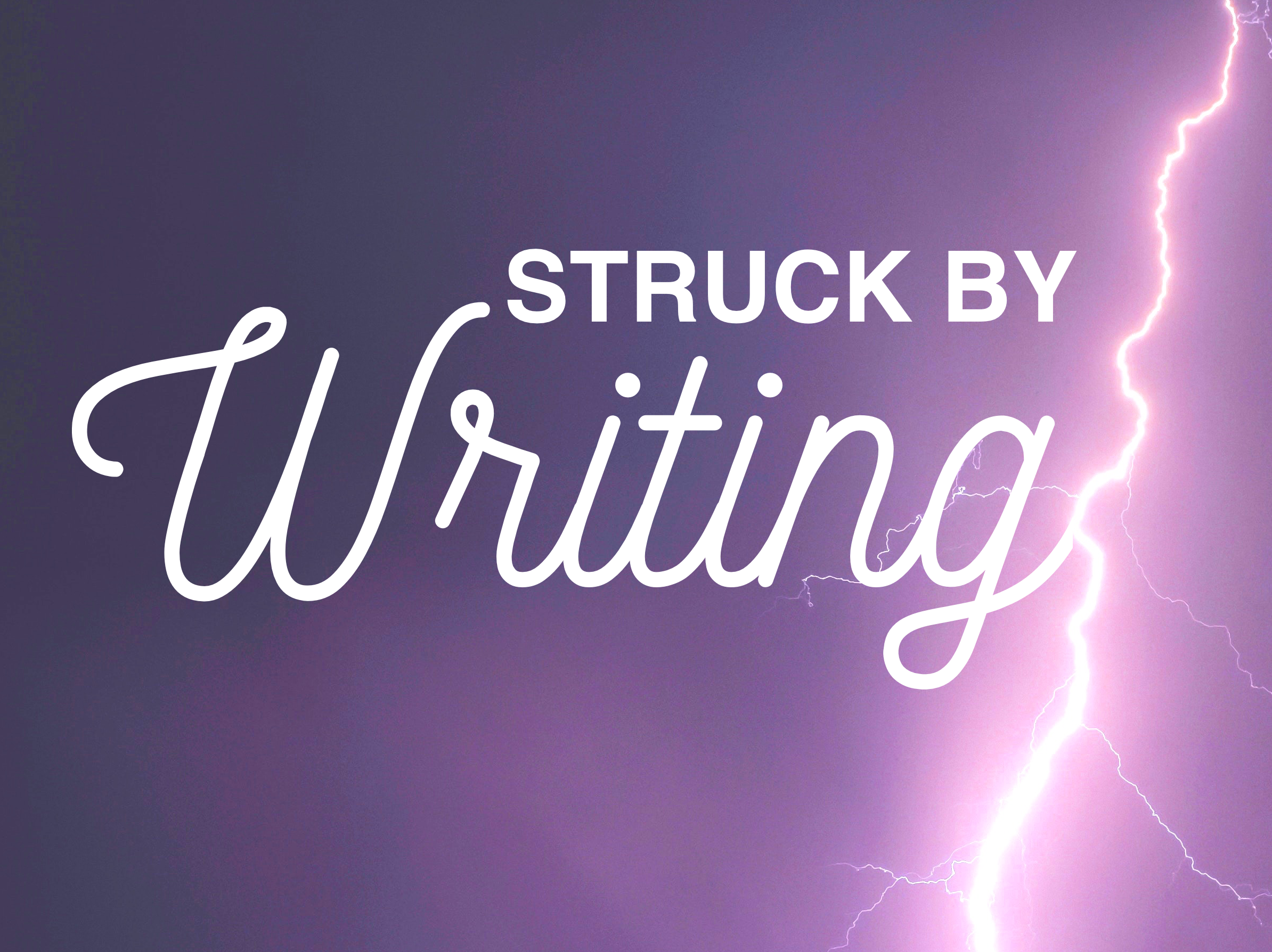 Struck By Writing